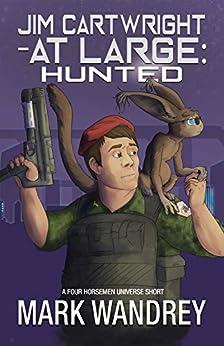 Hunted (Jim Cartwright at Large Book 5) by [Mark Wandrey]