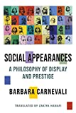 Social Appearances: A Philosophy of Display and Prestige