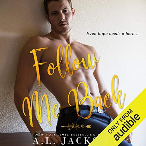 Follow Me Back Audiobook By A. L. Jackson cover art