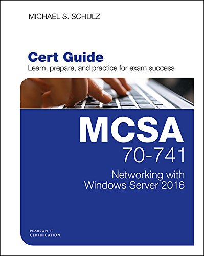MCSA 70-741 Cert Guide: Networking with Windows Server 2016 (Certification Guide) (English Edition)
