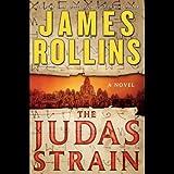 The Judas Strain: A Sigma Force Novel, Book 4