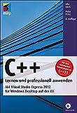 C++ - Lernen und professionell anwenden: Mit Visual Studio Express 2012 für Windows Desktop auf der CD (mitp Professional) - Ulla Kirch