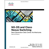 NX-OS and Cisco Nexus Switching: Next-Generation Data Center Architectures (2nd Edition) (Networking Technology) by Ron Fuller David Jansen Matthew McPherson(2013-03-23)