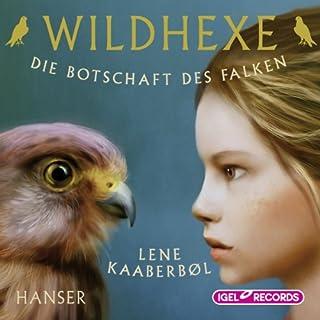 Die Botschaft des Falken     Wildhexe 2              Autor:                                                                                                                                 Lene Kaaberbøl                               Sprecher:                                                                                                                                 Ulrike C. Tscharre                      Spieldauer: 3 Std. und 51 Min.     61 Bewertungen     Gesamt 4,7