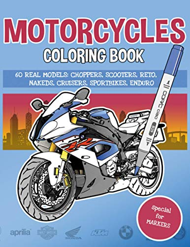 Motorcycles coloring book: 60 real models: choppers, scooters, retro, nakeds, cruisers, sportbikes, enduro (Realistic vehicles coloring books!)