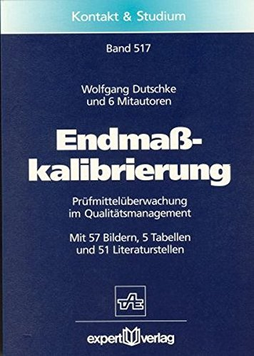Endmaßkalibrierung: Prüfmittelüberwachung im Qualitätsmanagement (Kontakt & Studium)