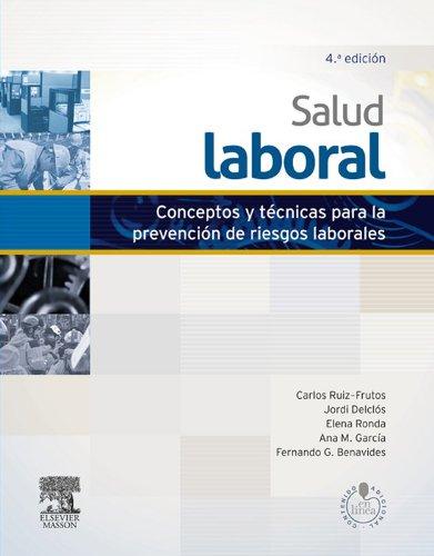 Salud laboral: Conceptos y técnicas para la prevención de riesgos laborales
