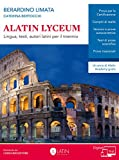 Alatin Lyceum. Lingua, testi, autori latini per il triennio. Per il triennio dei Licei. Con espansione online