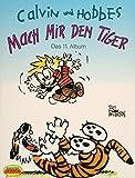 Calvin und Hobbes, Bd.11, Mach mir den Tiger - Bill Watterson