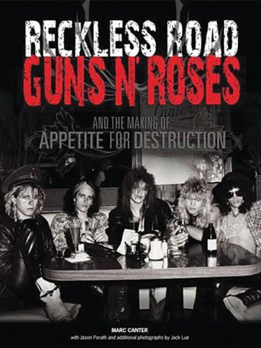 Reckless Road: Guns N' Roses and the Making of Appetite for Destruction: Author Autographed Edition! (Op 52481)