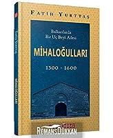 Balkanlarda Bir Uc Beyi Ailesi Mihalogullari (1300-1600)
