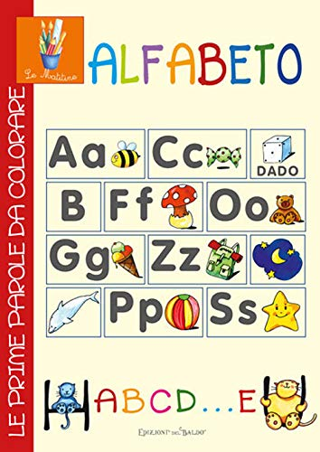 Alfabeto abcd... e. Le prime parole da colorare. Ediz. illustrata (Le matitine)