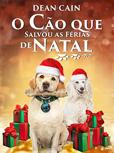 O Cão Que Salvou as Férias de Natal