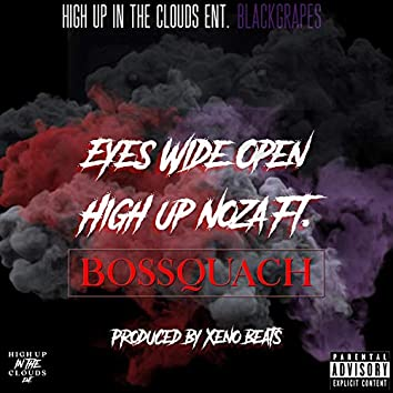 Eyes Wide Open (feat. Bossquach)