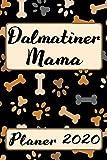 DALMATINER MAMA Planer 2020: Kalender Hunde Terminplaner | Hundemama Terminkalender Wochenplaner, Monatsplaner & Jahresplaner für Hundefrauchen & ... Studium & Beruf | Geschenk für Hundefreund