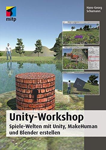 Unity-Workshop: Spiele-Welten mit Unity, MakeHuman und Blender erstellen (mitp Professional)