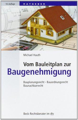 Vom Bauleitplan zur Baugenehmigung: Bauplanungsrecht, Bauordnungsrecht, Baunachbarrecht (dtv Fortsetzungsnummer 70, Band 5615)