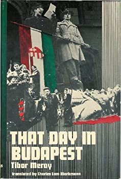 Hardcover THAT DAY IN BUDAPEST (October 23, l956) Book