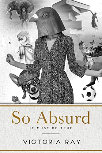 So Absurd It Must Be True: funny tales for dirty...