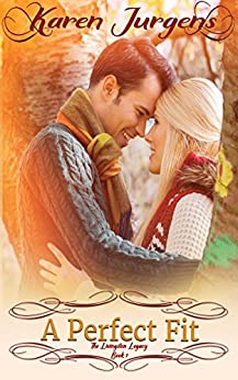A Perfect Fit (The Livingston Legacy Series) by [Karen Jurgens]