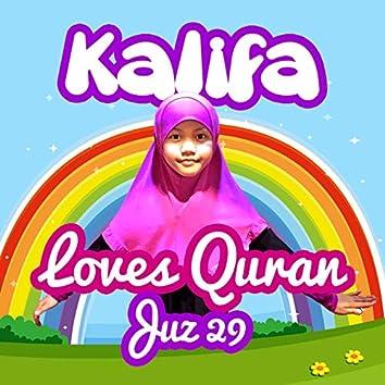 KALIFA LOVES QURAN (Juz 29)
