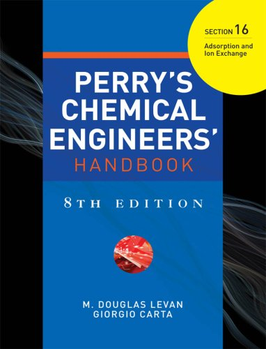 PERRYS CHEMICAL ENGINEERS HANDBOOK 8/E SECTION 16 ADSORPTION&ION EXCH.. (English Edition)