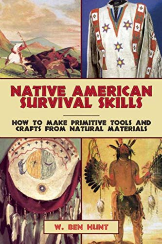 Compare Textbook Prices for Native American Survival Skills: How to Make Primitive Tools and Crafts from Natural Materials  ISBN 9781629145976 by Hunt, W. Ben