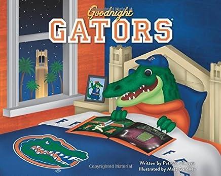 Goodnight Gators (Mom's Choice Awards Recipient) by Patricia Baloyra (2014-07-28)