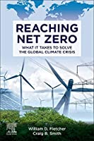 Reaching Net Zero: What It Takes to Solve the Global Climate Crisis