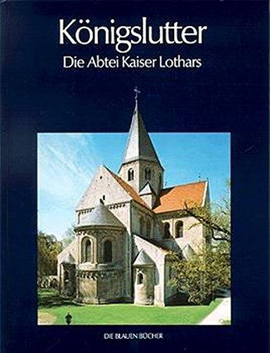 Die Blauen Bücher, Königslutter, die Abtei Kaiser Lothars