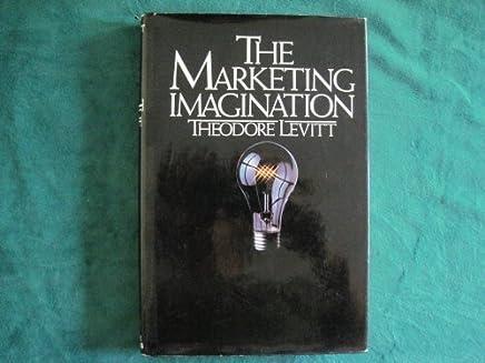 The Marketing Imagination by Theodore Levitt (1983-10-01)