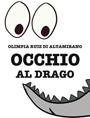 Occhio al drago: Il libro per bambini che si sentono piccoli draghi...