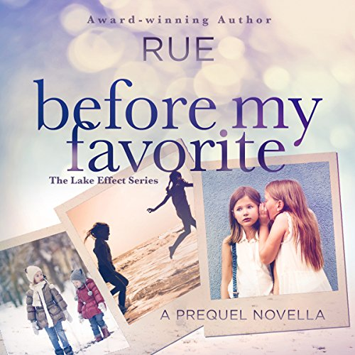 Before My Favorite: The Lake Effect Series, Prequel                   By:                                                                                                                                 Rue                               Narrated by:                                                                                                                                 Rue                      Length: 1 hr and 3 mins     Not rated yet     Overall 0.0