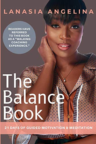 The Balance Book: 21 Days of Guided Motivation & Meditation