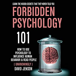 Forbidden Psychology 101     How to Use Psychology to Influence Human Behavior and Read People (Unknowingly)              By:                                                                                                                                 David Jenson                               Narrated by:                                                                                                                                 Dean Eby                      Length: 6 hrs and 21 mins     2 ratings     Overall 3.0