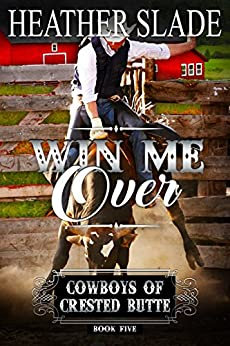 Win Me Over (Cowboys of Crested Butte Book 5) by [Heather Slade]