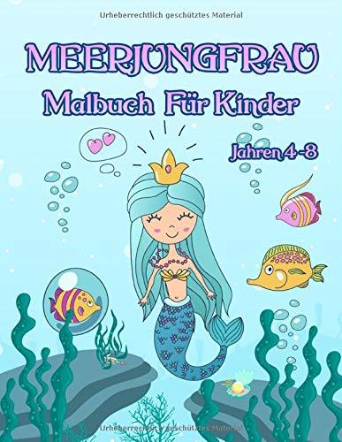 Meerjungfrau-Malbuch: - Für Kinder im Alter von 4 bis 8 Jahren