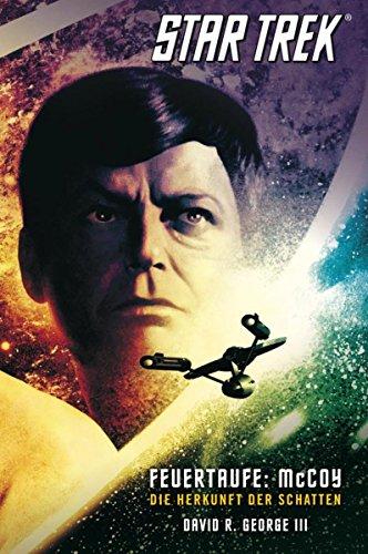 Star Trek - The Original Series 1: Feuertaufe: McCoy: Die Herkunft der Schatten (German Edition)