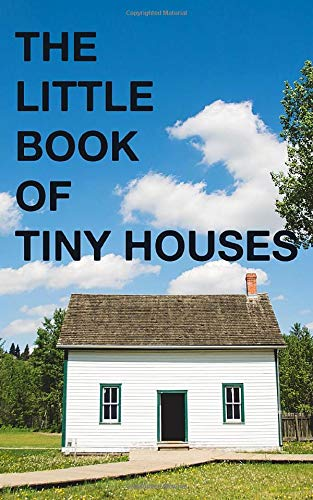 The Little Book Of Tiny Houses: Photo Picture Book Album Coffee Table...
