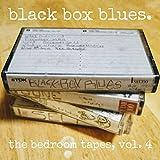 Black Box Blues (The Bedroom Tapes, Vol. 4)