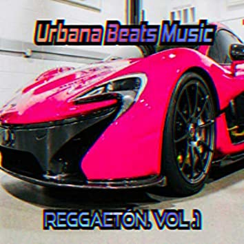 Urbana Beats Music Reggaeton Vol .1