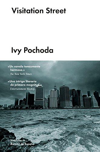 Visitation Street (Narrativa extranjera) eBook: Pochoda, Ivy, de ...