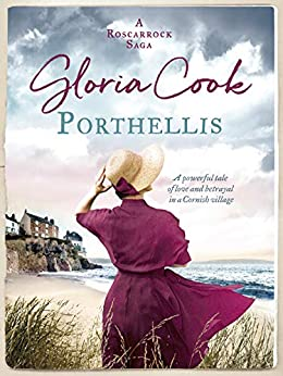 Porthellis: A powerful tale of love and betrayal in a Cornish village (The Roscarrock Sagas Book 2) by [Gloria Cook]