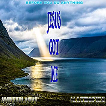 Jesus Got Me (feat. JohnnyBlasian)