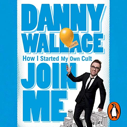 Join Me                   By:                                                                                                                                 Danny Wallace                               Narrated by:                                                                                                                                 Danny Wallace                      Length: 5 hrs     2 ratings     Overall 4.0