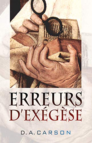 Erreurs d'exégèse (Exegetical Fallacies) (French Edition)