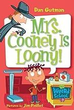 My Weird School #7: Mrs. Cooney Is Loony! (My Weird School series) (English Edition)