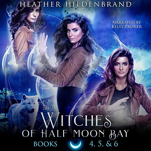 Witches of Half Moon Bay - Books 4-6 Audiobook By Heather Hildenbrand cover art