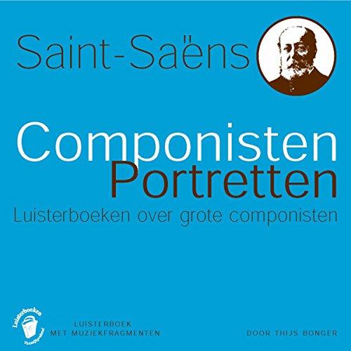 Saint-Saëns: Componisten Portretten - Luisterboeken over grote componisten cover art