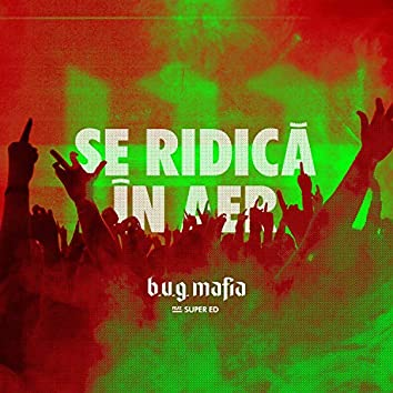 Se Ridica In Aer (feat. Super ED)